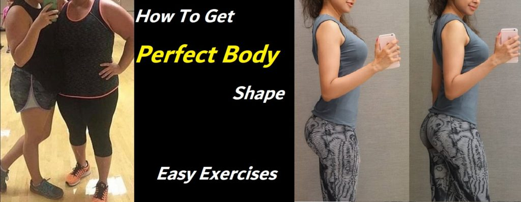 How To Get Perfect Body Shape - 6 Exercises To Get Perfect Shape